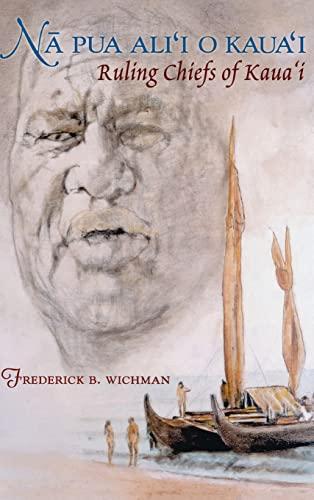 9780824825874: Na Pua Alii o Kauai: Ruling Chiefs of Kauai (Latitude 20 Books (Hardcover))
