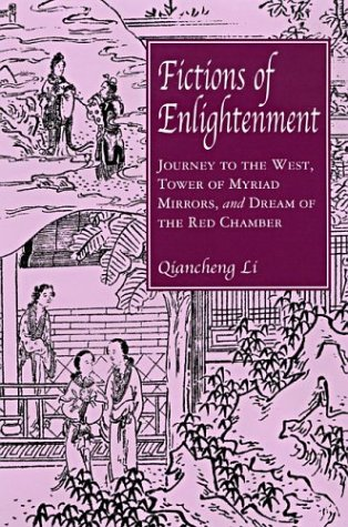 Fictions of Enlightenment: Journey to the West , Tower of Myriad Mirrors and Dream of the Red ...