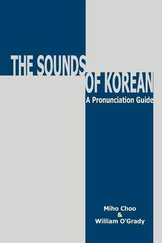 The Sounds of Korean: A Pronunciation Guide (0824826019) by Miho Choo; William O'Grady