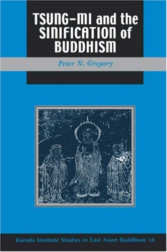 9780824826239: Tsung Mi and the Sinification of Buddhism (Kuroda Studies in East Asian Buddhism)