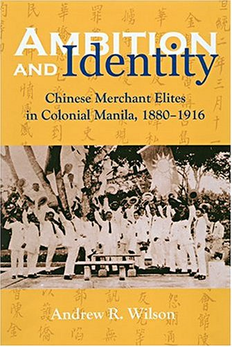 9780824826505: Ambition and Identity: Chinese Merchant Elites in Colonial Manila, 1880–1916