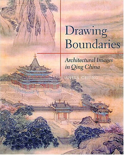 9780824826635: Drawing Boundaries: Architectural Images in Qing China