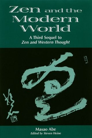 9780824826659: Zen and the Modern World: 3rd Sequel to Zen & Western Thought