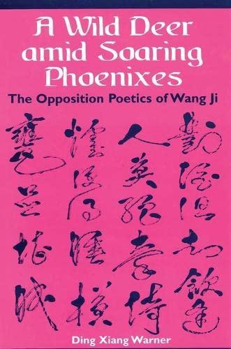 9780824826697: A Wild Deer amid Soaring Phoenixes: The Opposition Poetics of Wang Ji