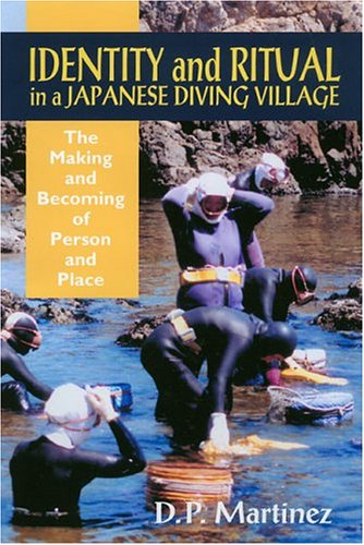 Identity and Ritual in a Japanese Diving Village: The Making and Becoming of Person and Place (...
