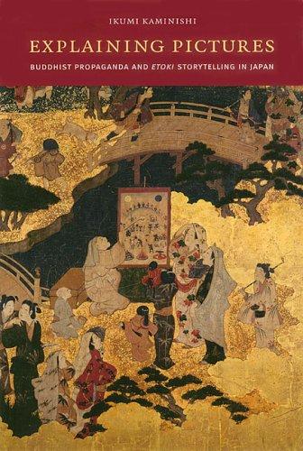 9780824826970: Explaining Pictures: Buddhist Propaganda and Etoki Storytelling in Japan
