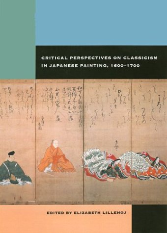 9780824826994: Critical Perspectives on Classicism in Japanese Painting, 1600 - 1700