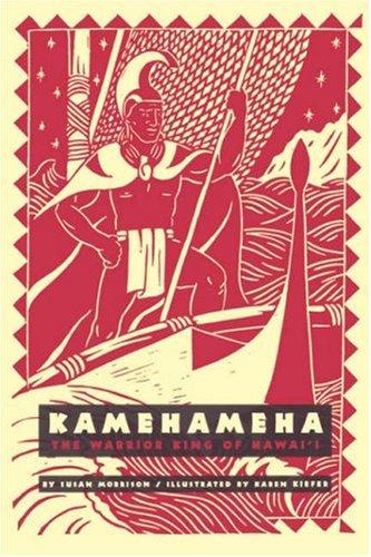 Kamehameha : The Warrior King of Hawai'i: Susan Morrison