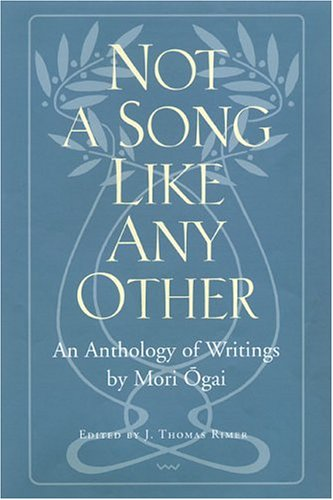 9780824827021: Not a Song Like Any Other: An Anthology of Writings by Mori Ogai