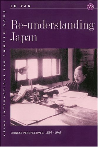 9780824827304: Re-understanding Japan: Chinese Perspectives, 1895–1945 (Asian Interactions and Comparisons)