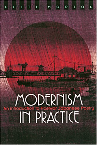Modernism in Practice: An Introduction to Postwar Japanese Poetry (Hardback): Leith Morton