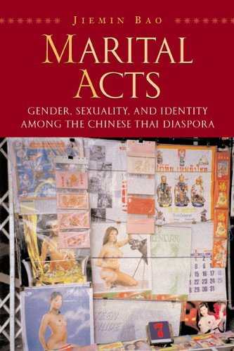 Marital Acts: Gender, Sexuality, and Identity Among the Chinese Thai Disapora (Hardback): Jiemin ...