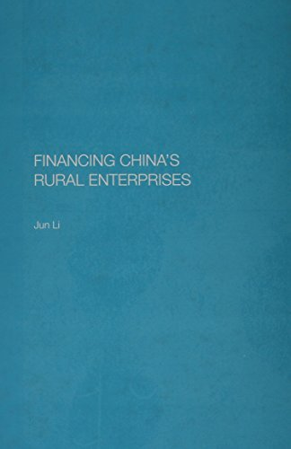 Financing China's Rural Enterprises (Chinese Worlds): Jun Li