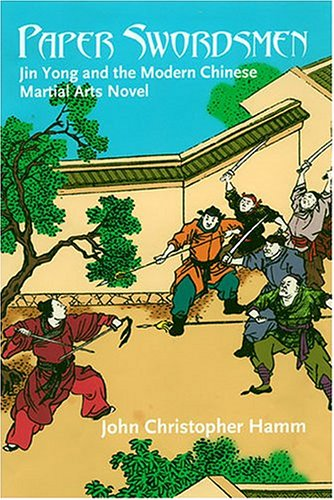 9780824827632: Paper Swordsmen: Jin Yong and the Modern Chinese Martial Arts Novel