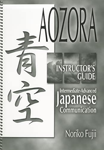 9780824827694: Aozora: Intermediate-Advanced Japanese Communication Instructor's Guide