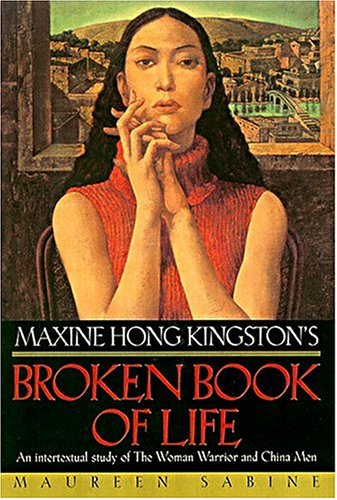 9780824827847: Maxine Hong Kingston's Broken Book of Life: An Intertextual Study of The Woman Warrior and China Men