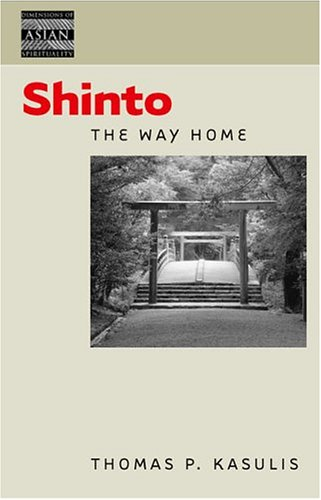 9780824827946: Kasulis: Shinto: The Way Home CL (Dimensions of Asian Spirituality)