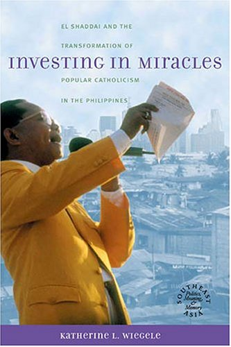 9780824827953: Investing in Miracles: El Shaddai and the Transformation of Popular Catholicism in the Philippines