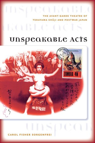 9780824827960: Unspeakable Acts: The Avant-garde Theatre of Terayama Shuji and Postwar Japan