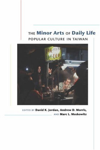 9780824828004: The Minor Arts of Daily Life: Popular Culture in Taiwan
