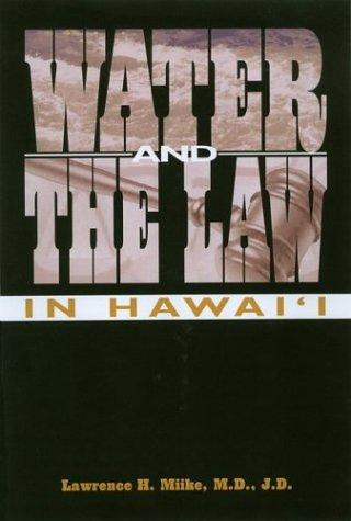 Water and the Law in Hawai i (Hardback): Lawrence H. Miike