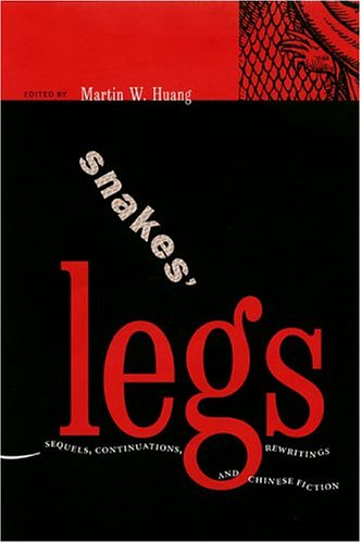 Snakes Legs: Sequels, Continuations, Rewritings, and Chinese Fiction (Hardback)