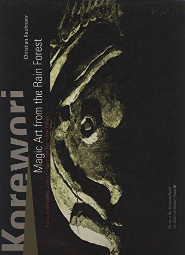 Korewori: Magic Art from the Rain Forest,: Christian Kaufmann