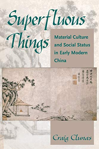 9780824828202: Superfluous Things: Material Culture and Social Status in Early Modern China