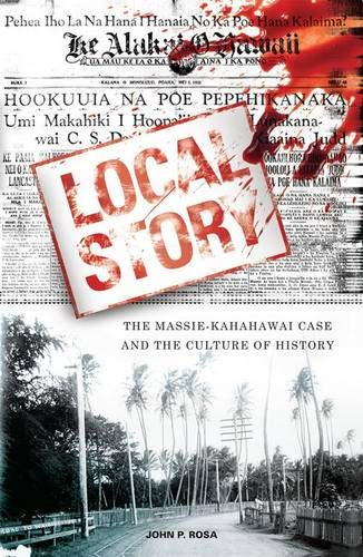 9780824828257: Local Story: The Massie-Kahahawai Case and the Culture of History