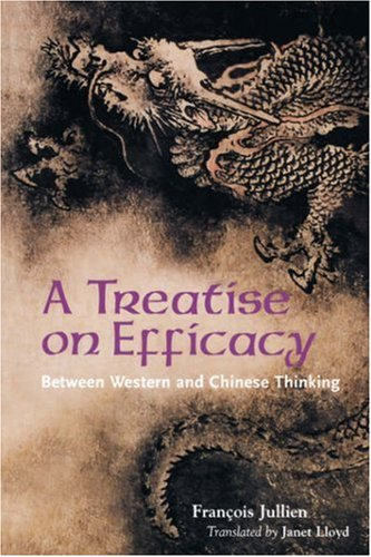9780824828301: A Treatise on Efficacy: Between Western and Chinese Thinking