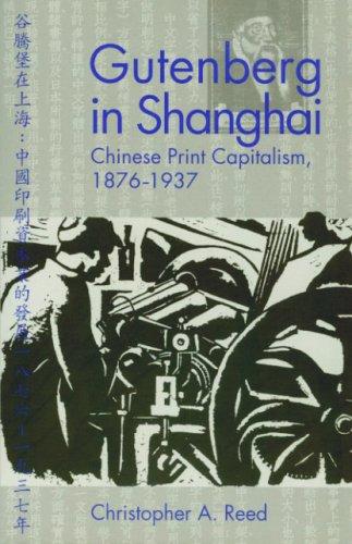 9780824828332: Gutenberg in Shanghai: Chinese Print Capitalism, 1876–1937