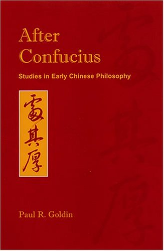 After Confucius: Studies In Early Chinese Philosophy