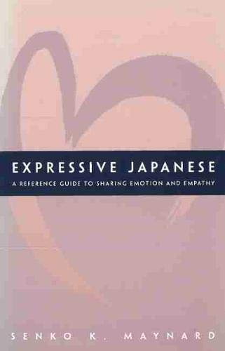 9780824828448: Expressive Japanese: A Reference Guide for Sharing Emotion and Empathy