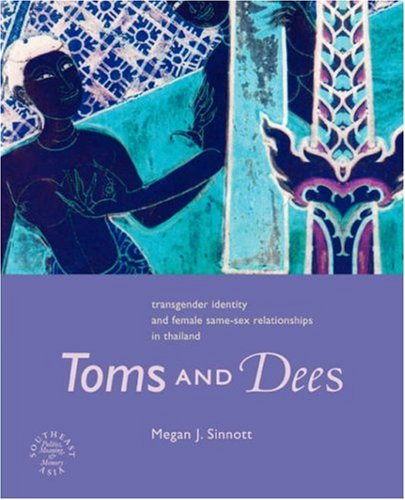 9780824828523: Toms and Dees: Transgender Identity and Female Same-Sex Relationships in Thailand (Southeast Asia: Politics, Meaning, and Memory)
