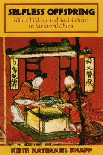 9780824828660: Selfless Offspring: Filial Children and Social Order in Medieval China