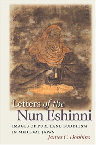 9780824828707: Letters of the Nun Eshinni: Images of Pure Land Buddhism in Medieval Japan
