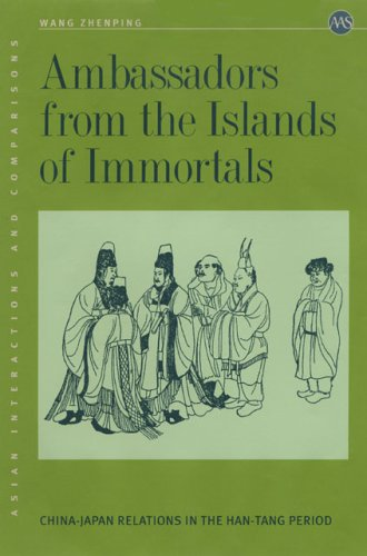 9780824828714: Ambassadors from the Island of Immortals: China-Japan Relations in the Han-Tang Period (Asian Interactions and Comparisons)