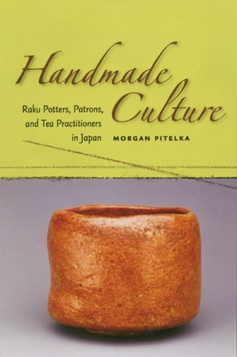9780824828851: Handmade Culture: Raku Potters, Patrons, and Tea Practitioners in Japan