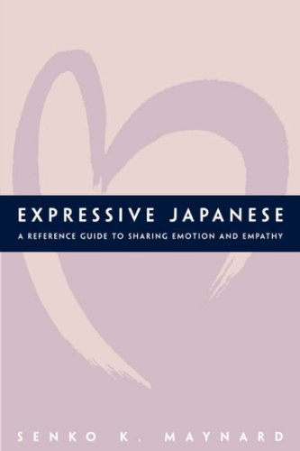 9780824828899: Expressive Japanese: A Reference Guide for Sharing Emotion and Empathy
