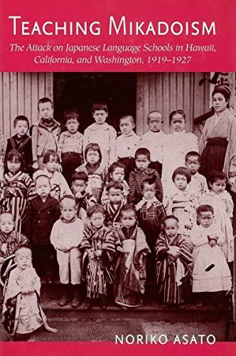 Teaching Mikadoism: The Attack on Japanese Language: Asato, Noriko