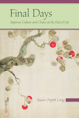9780824829100: Final Days: Japanese Culture and Choice at the End of Life