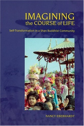 9780824829193: Imagining the Course of Life: Self-Transformation in a Shan Buddhist Community