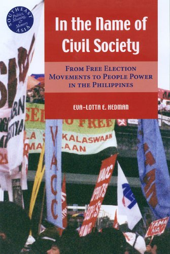 9780824829216: In the Name of Civil Society: From Free Election Movements to People Power in the Philippines