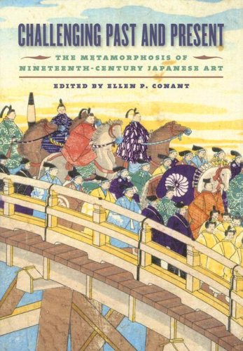 9780824829377: Challenging Past And Present: The Metamorphosis of Nineteenth-Century Japanese Art