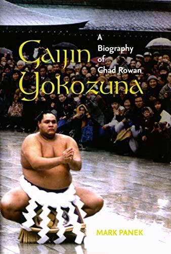 9780824829414: Gaijin Yokozuna: A Biography of Chad Rowan (Latitude 20 Books (Hardcover))