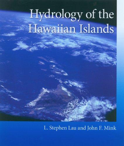 Hydrology of the Hawaiian Islands: Lau, L. Stephen; Mink, John F.