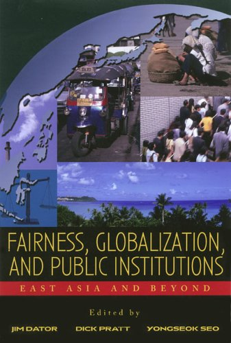 Fairness, Globalization, and Public Institutions: East Asia and Beyond (Hardback)