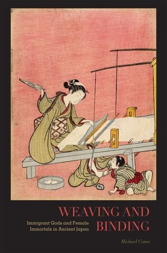 9780824829575: Weaving and Binding: Immigrant Gods and Female Immortals in Ancient Japan