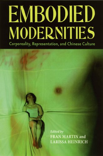 9780824829636: Embodied Modernities: Corporeality, Representation, and Chinese Cultures