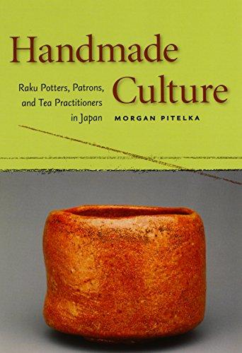 9780824829704: Handmade Culture: Raku Potters, Patrons, and Tea Practitioners in Japan